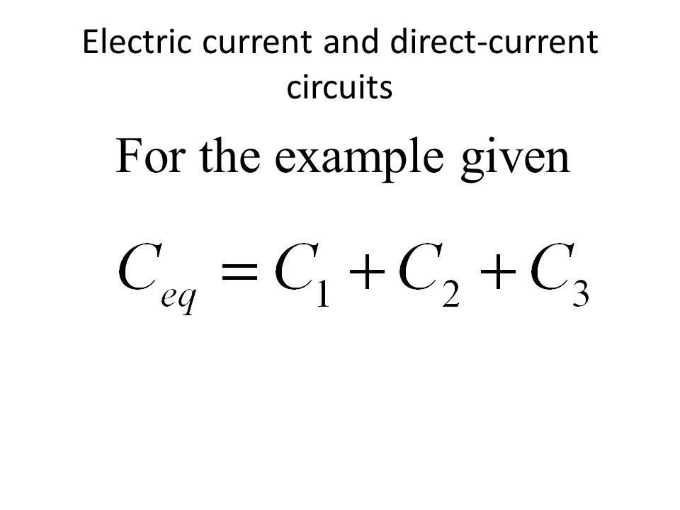 Electric current and direct-current circuits For the example given