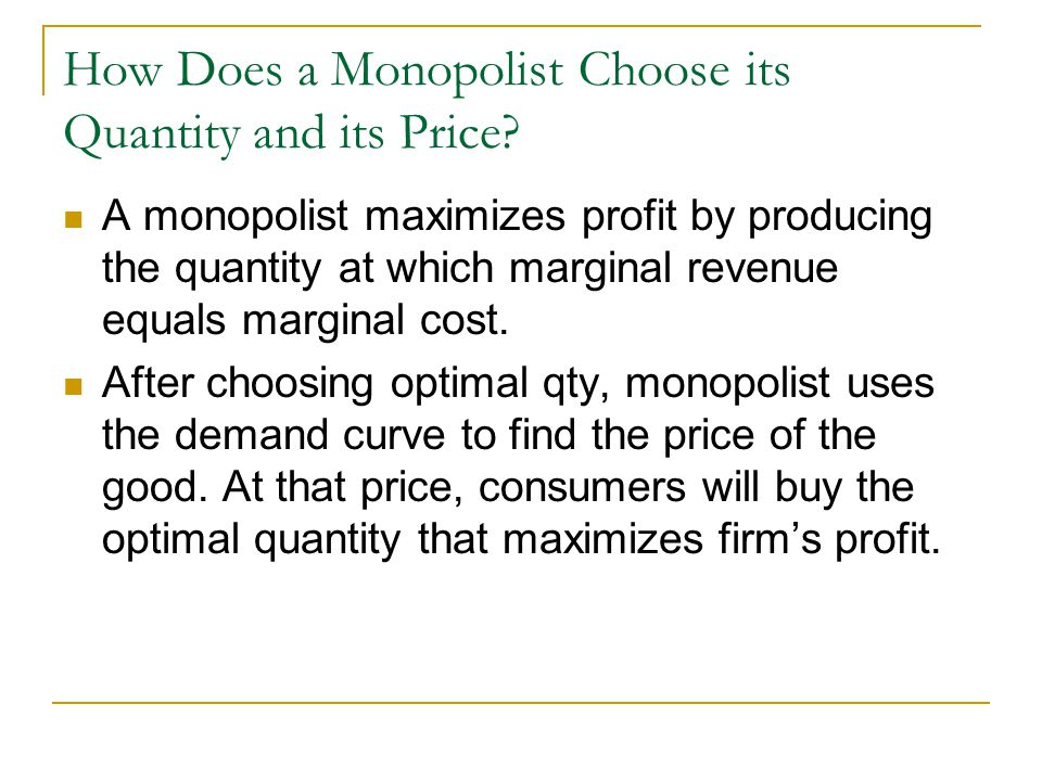 How Does a Monopolist Choose its Quantity and its Price.