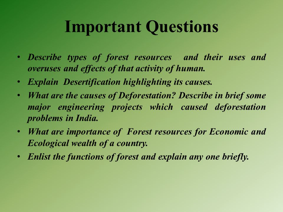 Important Questions Describe types of forest resources and their uses and overuses and effects of that activity of human.