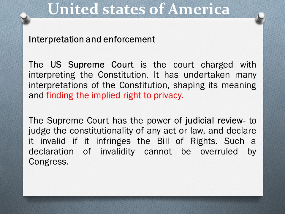 United states of America Interpretation and enforcement The US Supreme Court is the court charged with interpreting the Constitution.