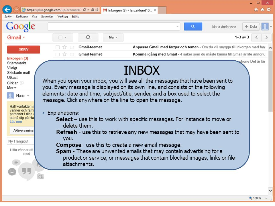 INBOX When you open your inbox, you will see all the messages that have been sent to you.