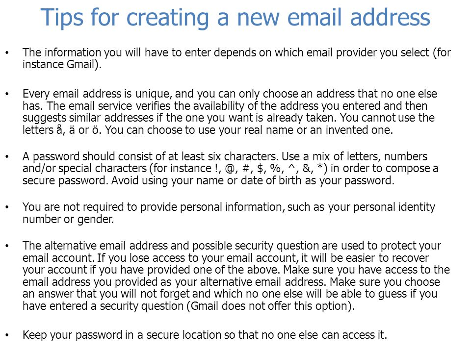 Tips for creating a new  address The information you will have to enter depends on which  provider you select (for instance Gmail).