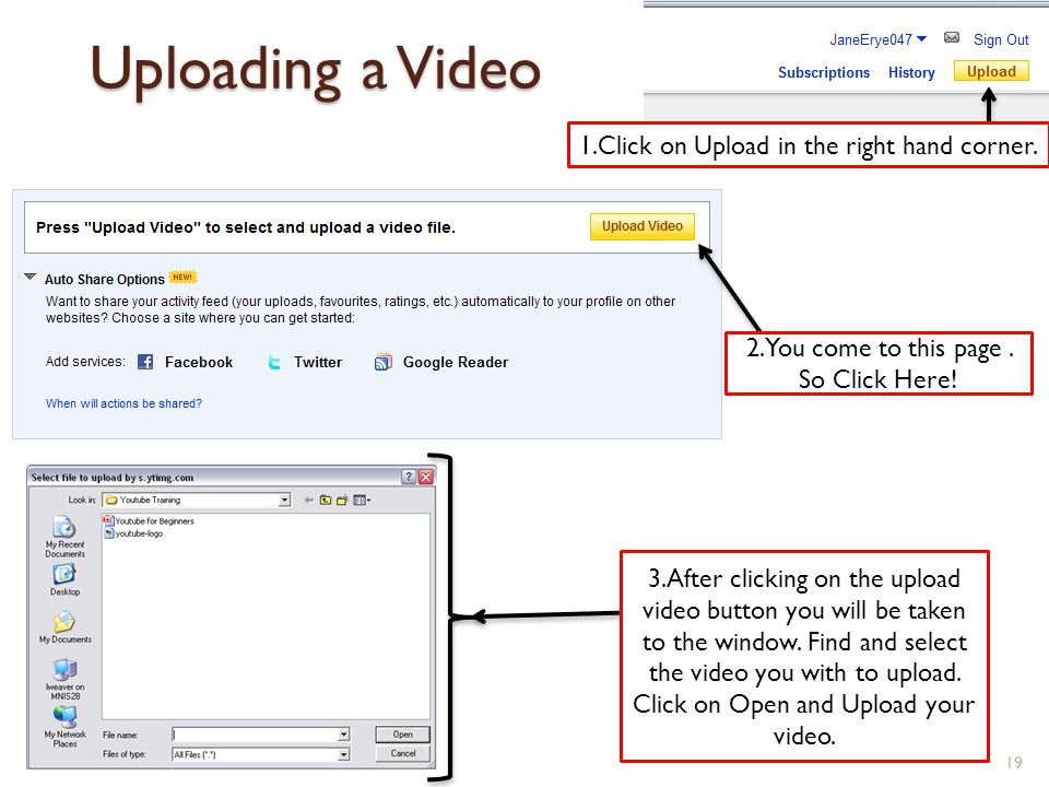 Uploading a Video 19 1.Click on Upload in the right hand corner.