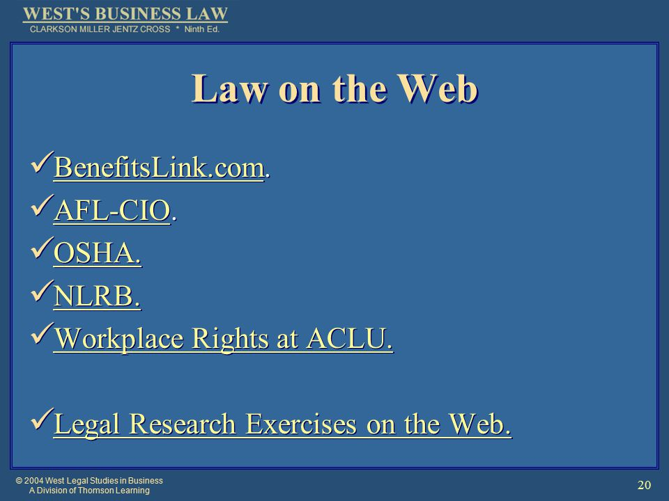 © 2004 West Legal Studies in Business A Division of Thomson Learning 20 Law on the Web BenefitsLink.com.