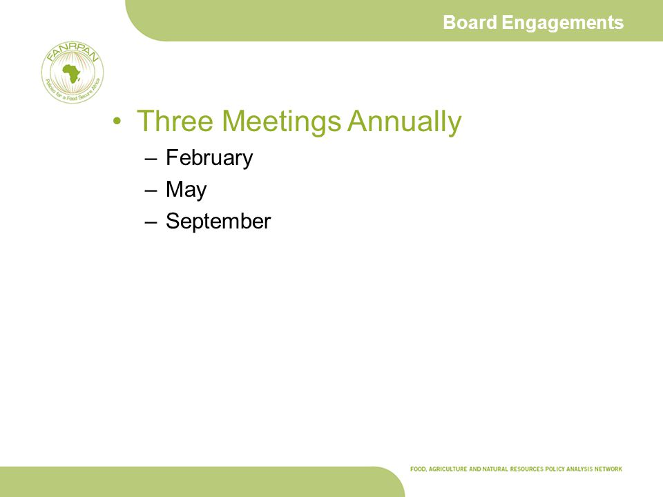 Board Engagements Three Meetings Annually –February –May –September