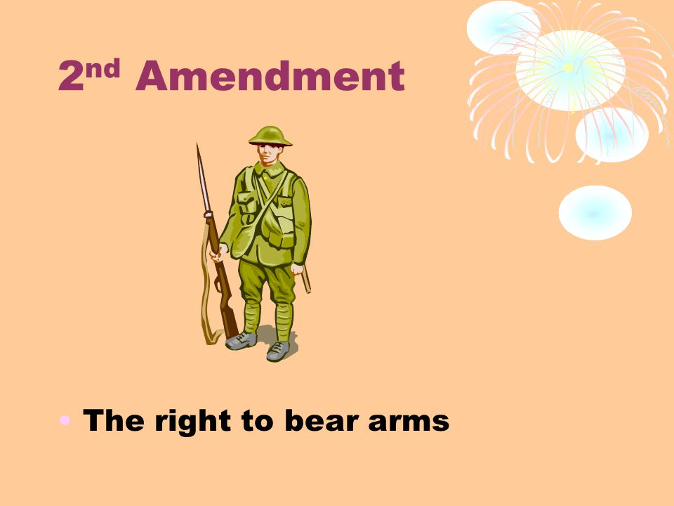 2 nd Amendment The right to bear arms
