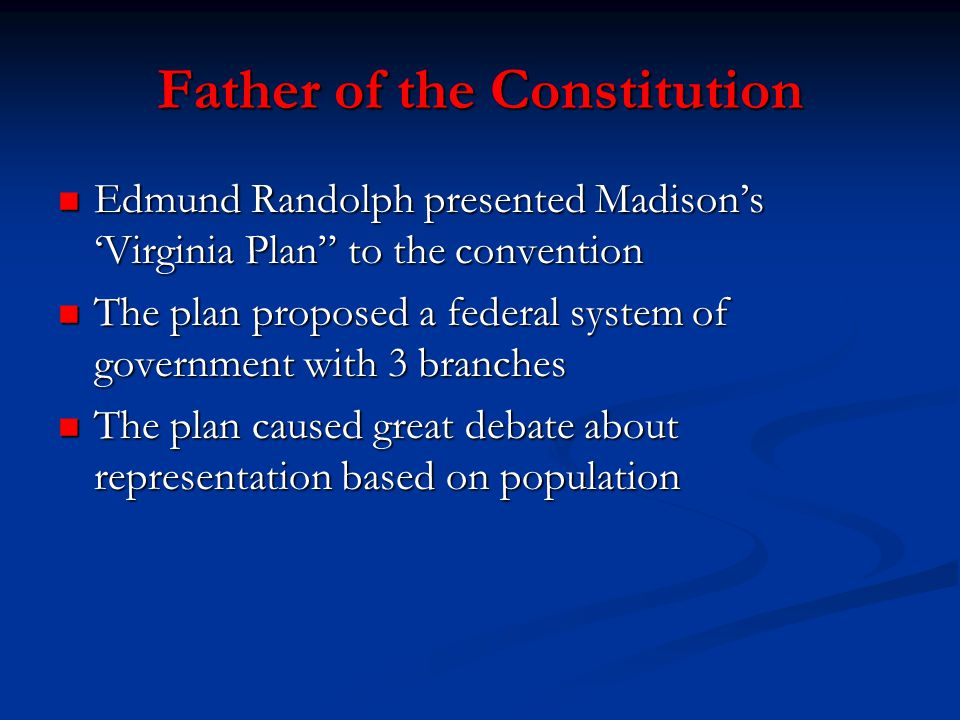 an essay on edmund randolph and the virginia plan Virginia plan : 1 who wrote the plans james madison drafted the plan, but edmund randolph proposed it the states with the most population because they would have more representatives sent to the legislature, benefiting from the virginia plan.