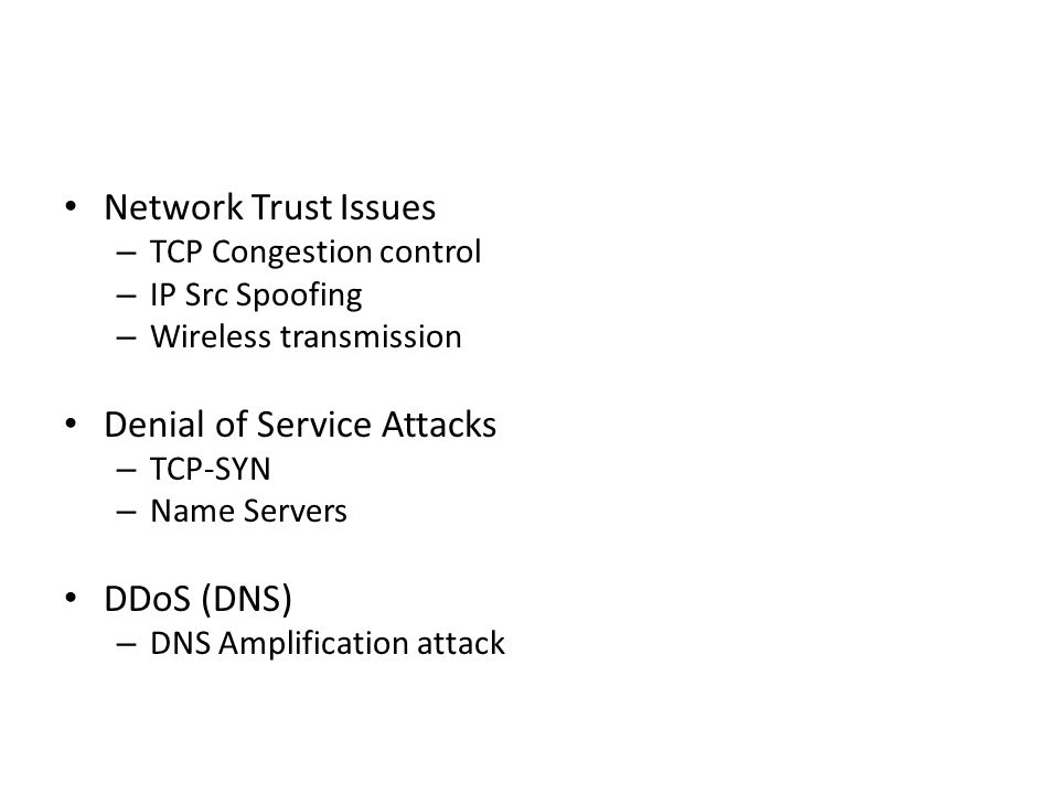 Network Attacks  Network Trust Issues – TCP Congestion control – IP