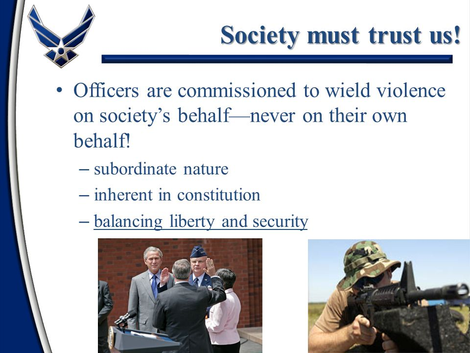 8 Society must trust us.