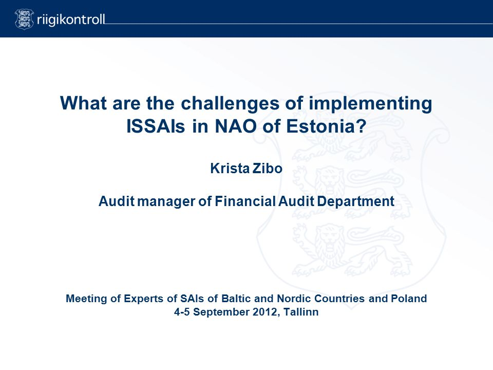 What are the challenges of implementing ISSAIs in NAO of Estonia.