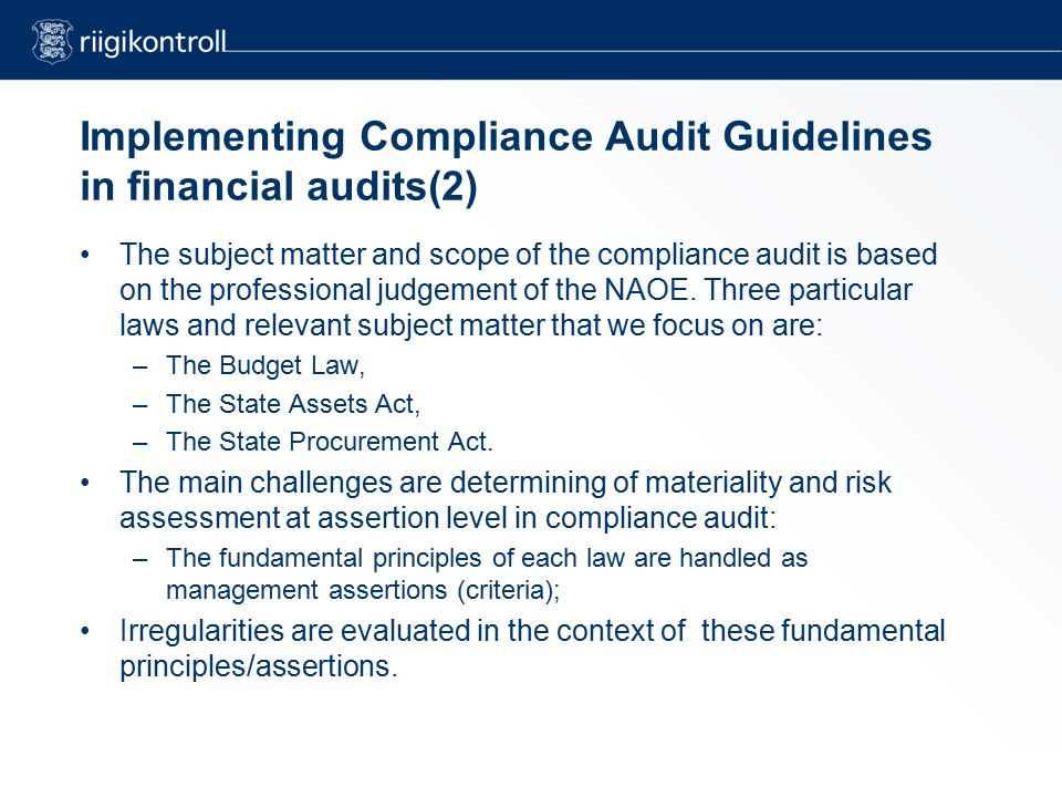 Implementing Compliance Audit Guidelines in financial audits(2) The subject matter and scope of the compliance audit is based on the professional judgement of the NAOE.