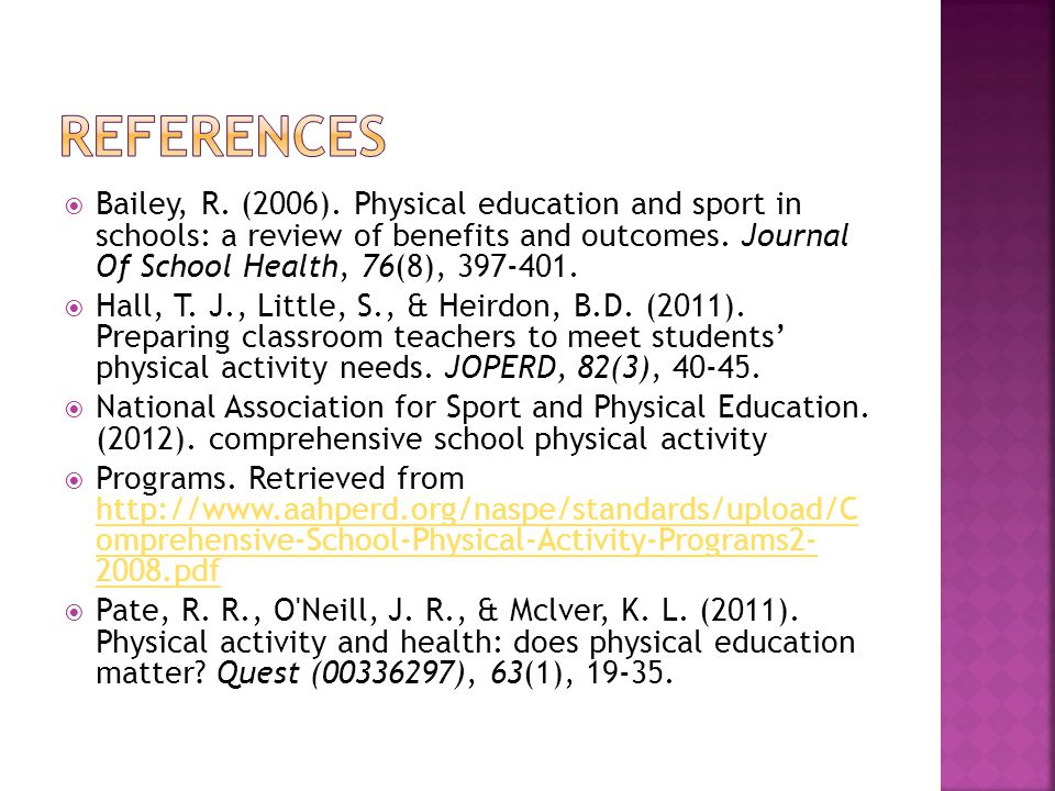  Bailey, R. (2006). Physical education and sport in schools: a review of benefits and outcomes.