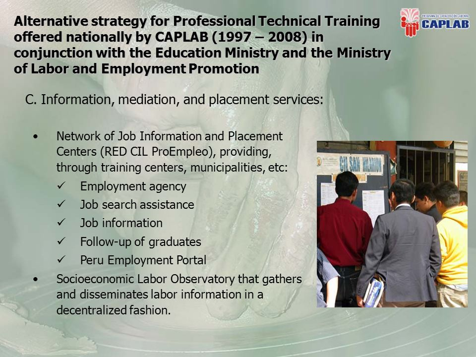 Alternative strategy for Professional Technical Training offered nationally by CAPLAB (1997 – 2008) in conjunction with the Education Ministry and the Ministry of Labor and Employment Promotion C.