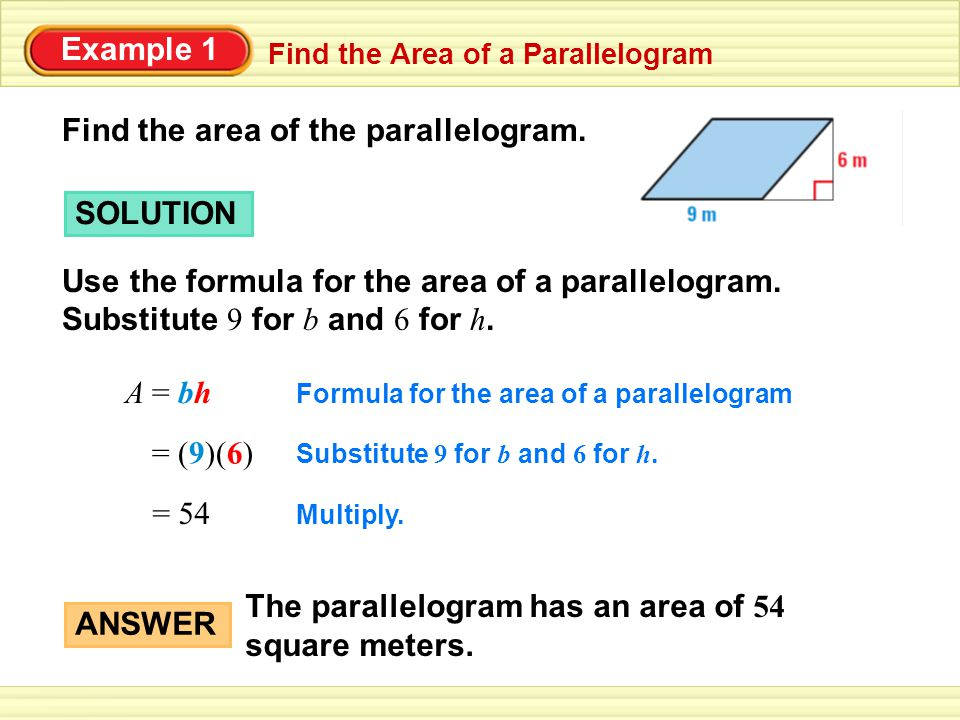 Find the Area of a Parallelogram Example 1 Find the area of the parallelogram.