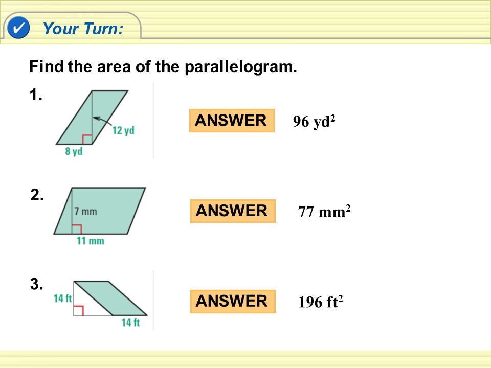 Your Turn: Find the area of the parallelogram. 3.