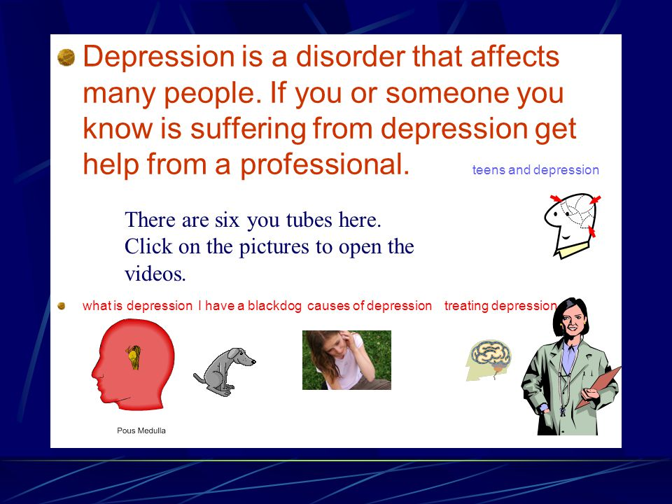 Depression is a disorder that affects many people.