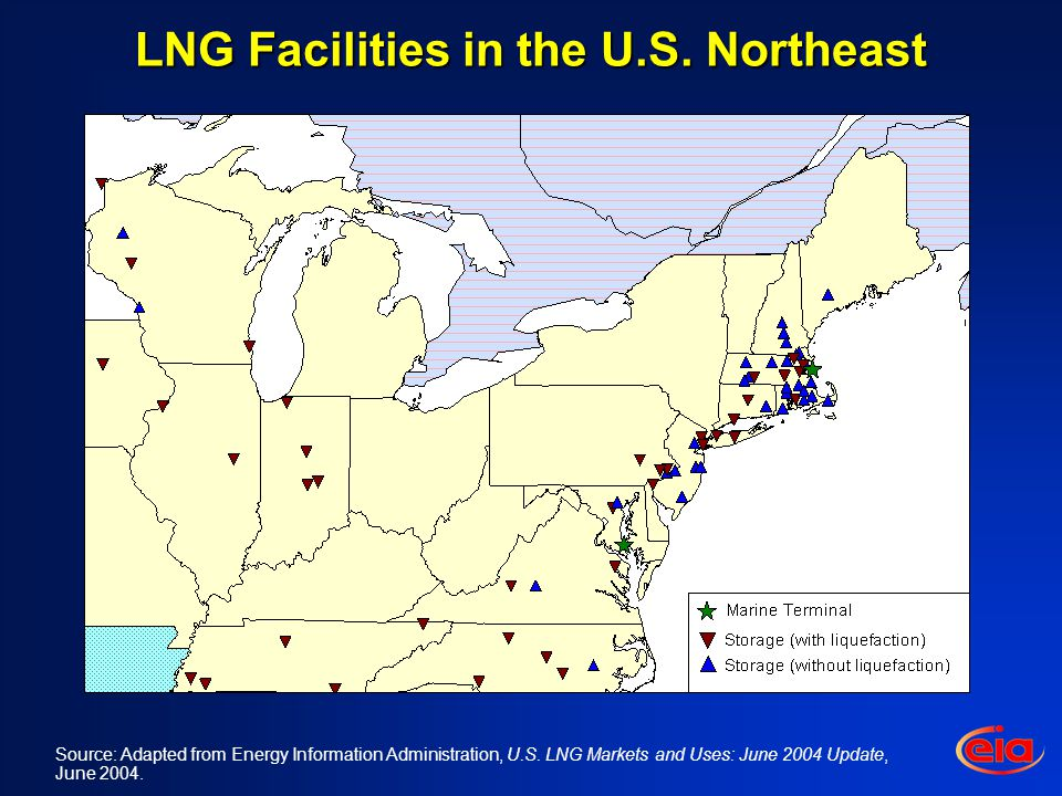 LNG Facilities in the U.S. Northeast Source: Adapted from Energy Information Administration, U.S.