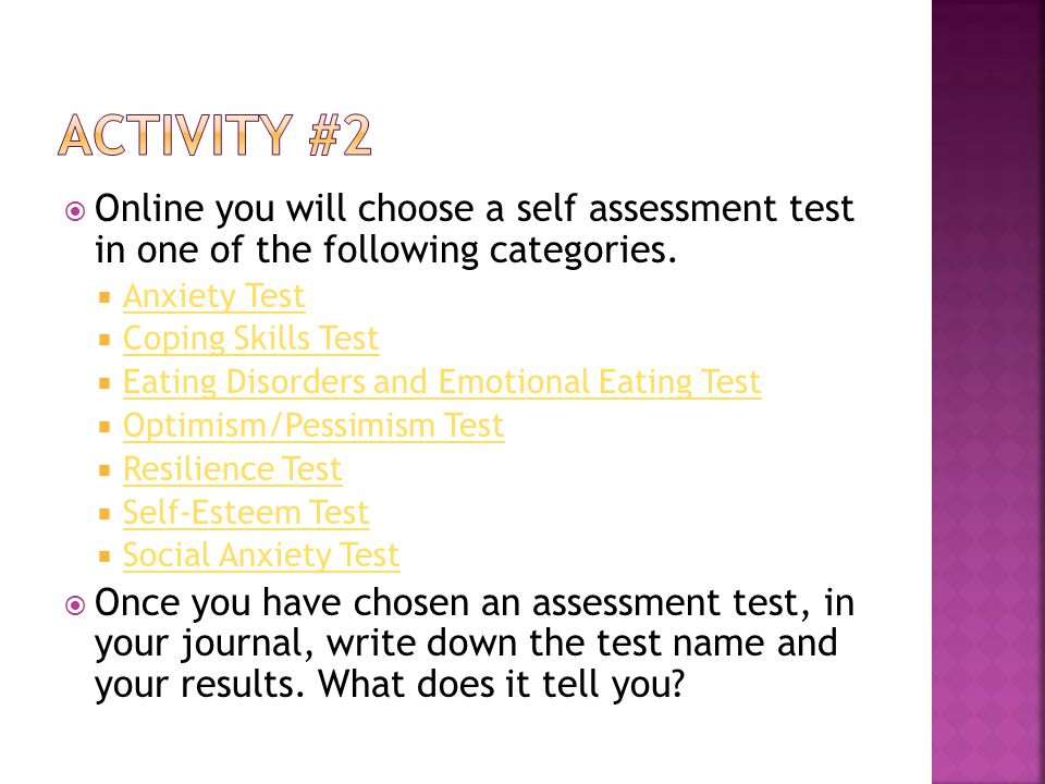  Online you will choose a self assessment test in one of the following categories.