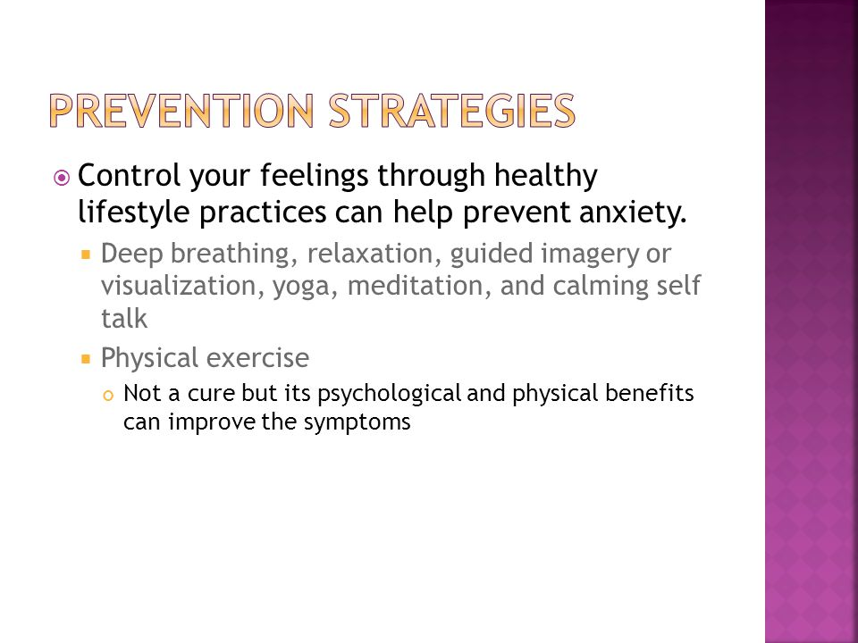  Control your feelings through healthy lifestyle practices can help prevent anxiety.