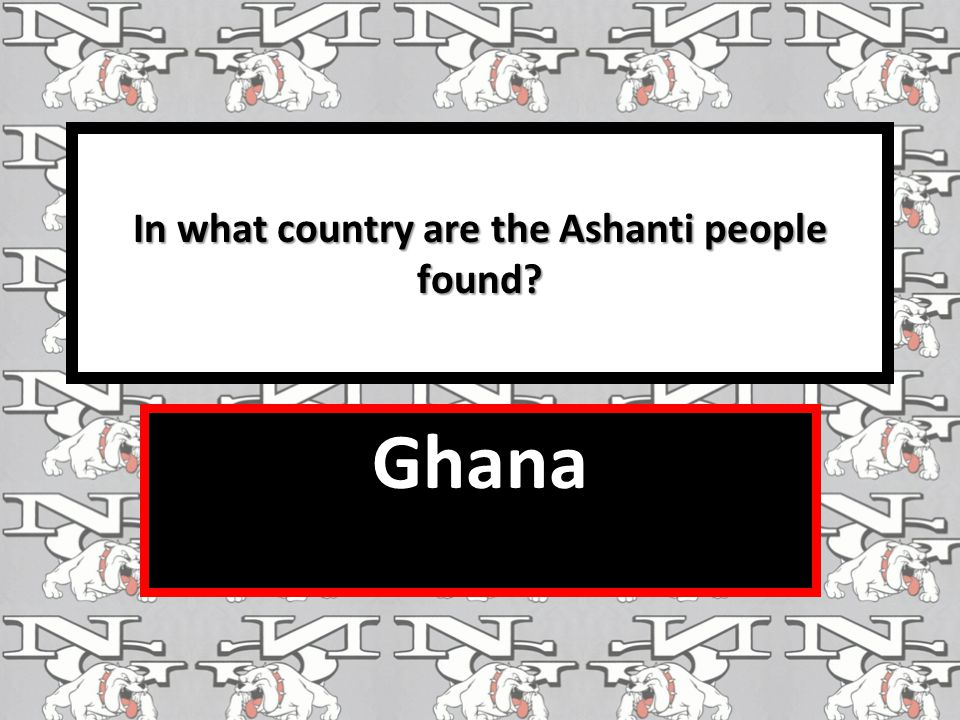 In what country are the Ashanti people found Ghana
