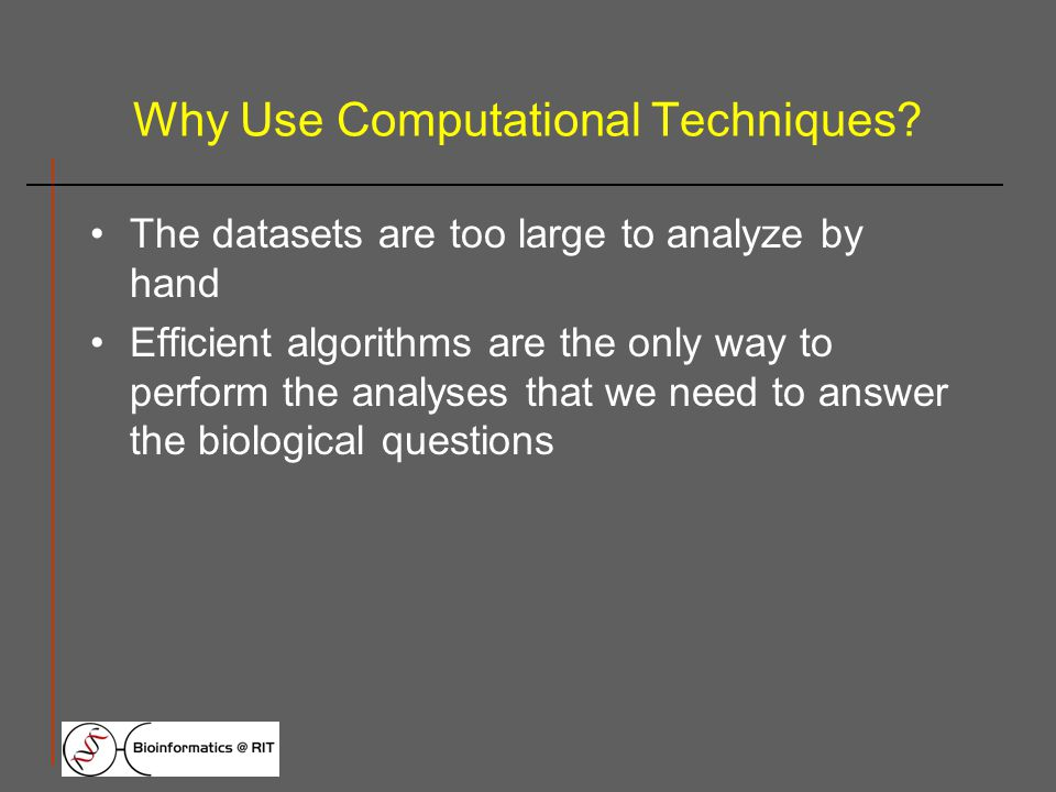 Why Use Computational Techniques.