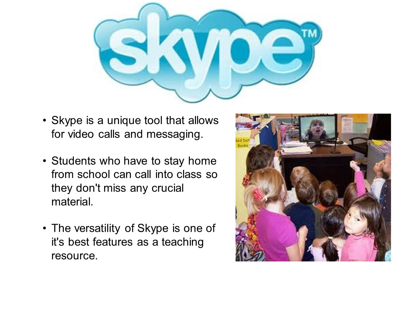 Skype is a unique tool that allows for video calls and messaging.
