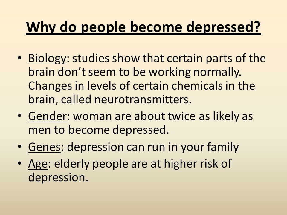 Why do people become depressed.