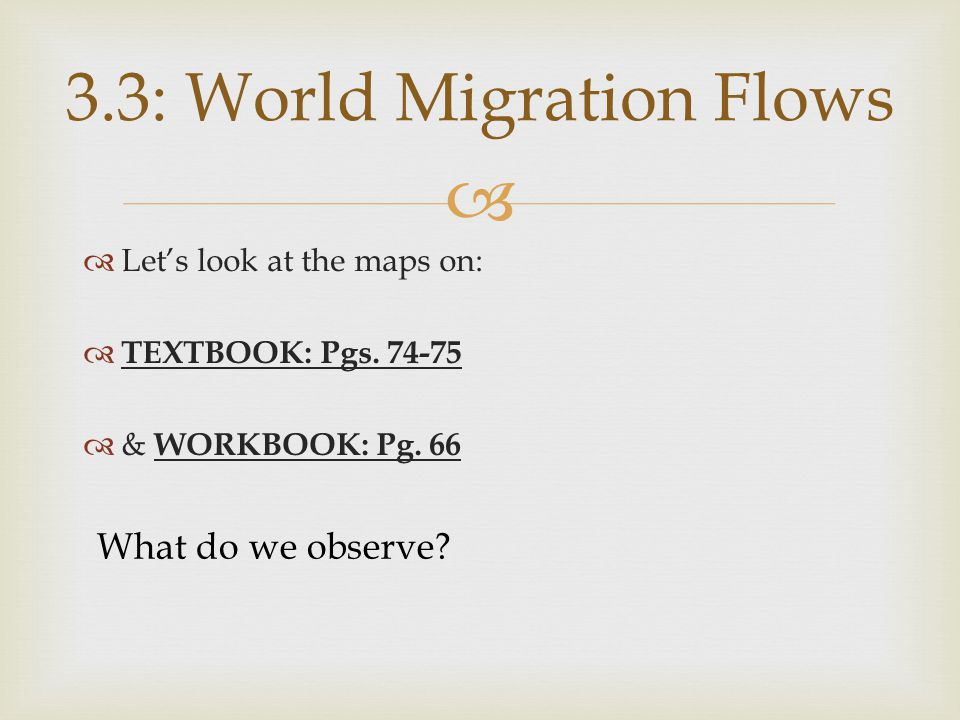   Let's look at the maps on:  TEXTBOOK: Pgs  & WORKBOOK: Pg.