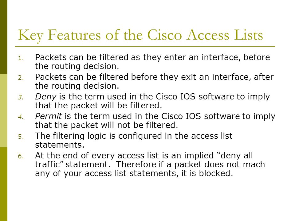Key Features of the Cisco Access Lists 1.