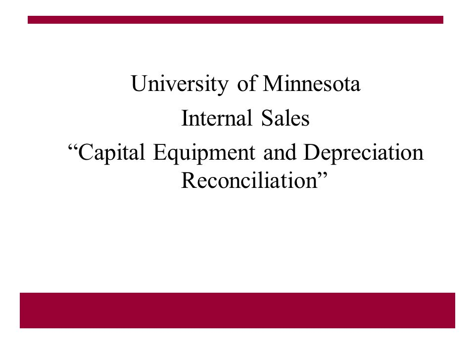 university of minnesota internal sales capital equipment and