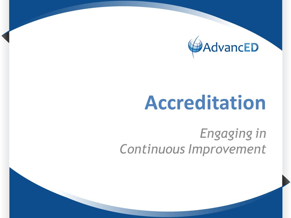 Accreditation Engaging in Continuous Improvement
