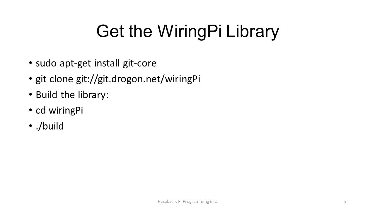 Embedded Programming And Robotics Lesson 19 Raspberry Pi Wiringpi Led Blink 2 Get The Library Sudo Apt Install Git Core Clone Gitdrogonnet Build Cd
