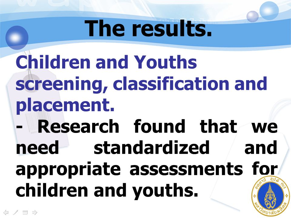 Children and Youths screening, classification and placement.