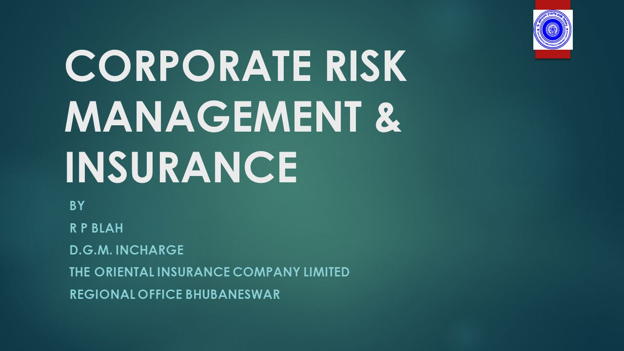 CORPORATE RISK MANAGEMENT & INSURANCE BY R P BLAH D.G.M.