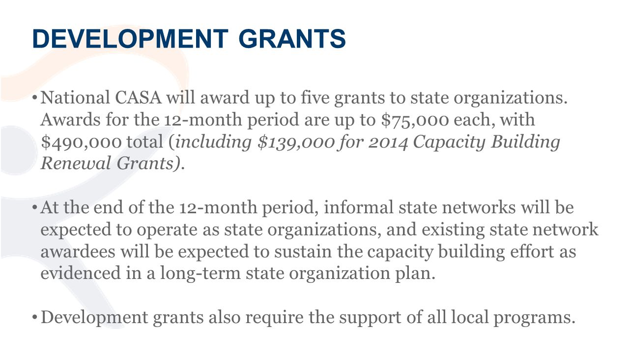 DEVELOPMENT GRANTS National CASA will award up to five grants to state organizations.