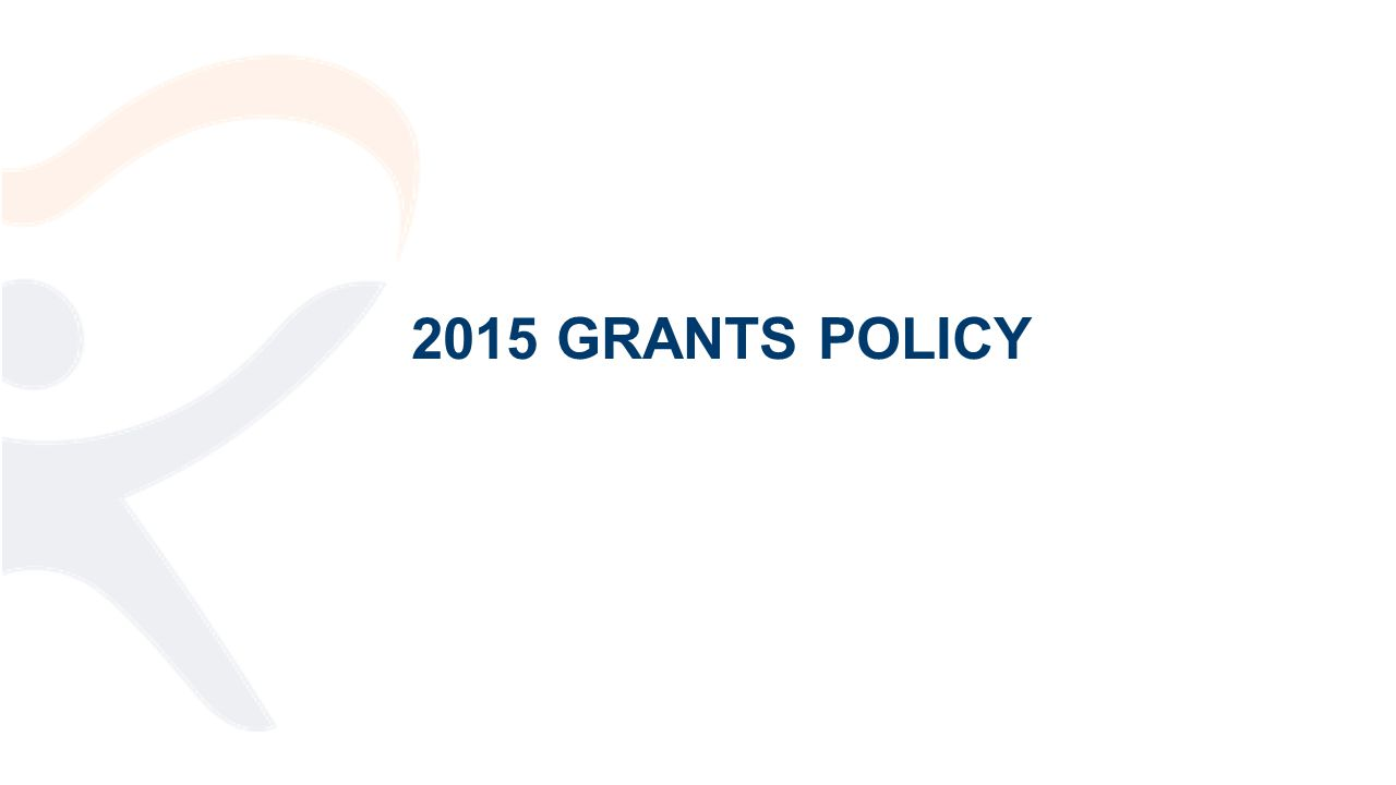2015 GRANTS POLICY
