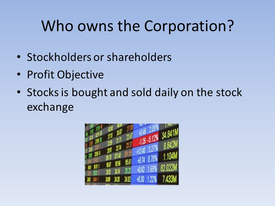 Who owns the Corporation.