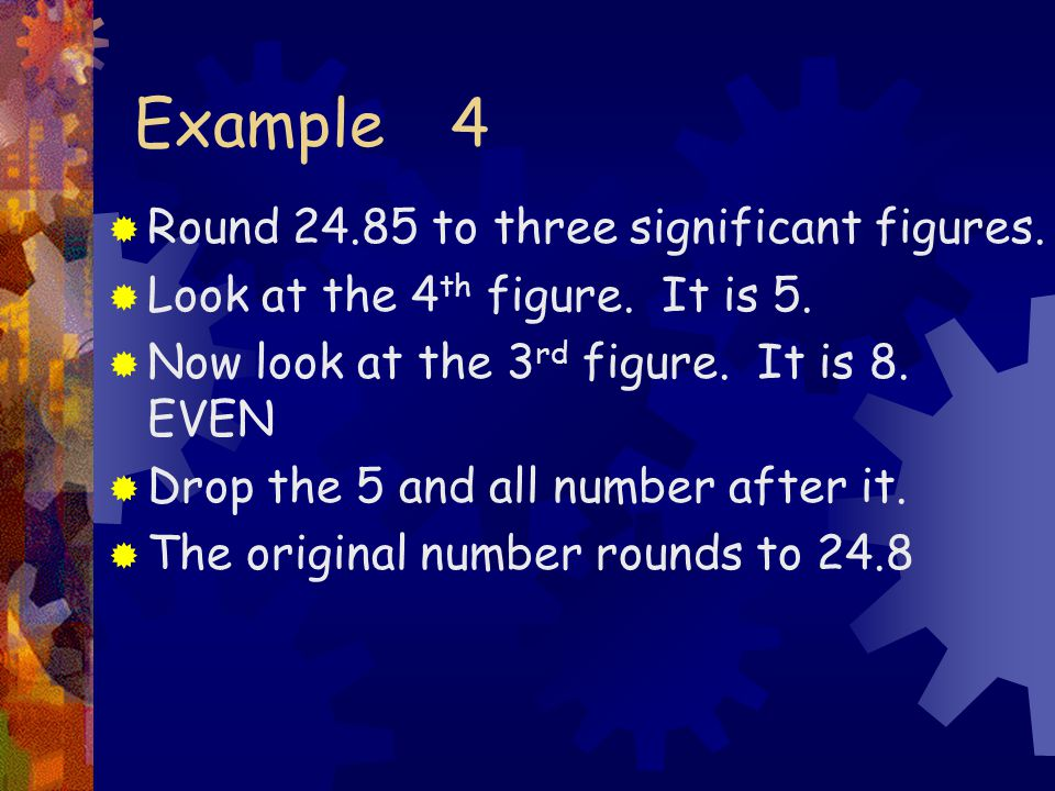 Example 4  Round to three significant figures.