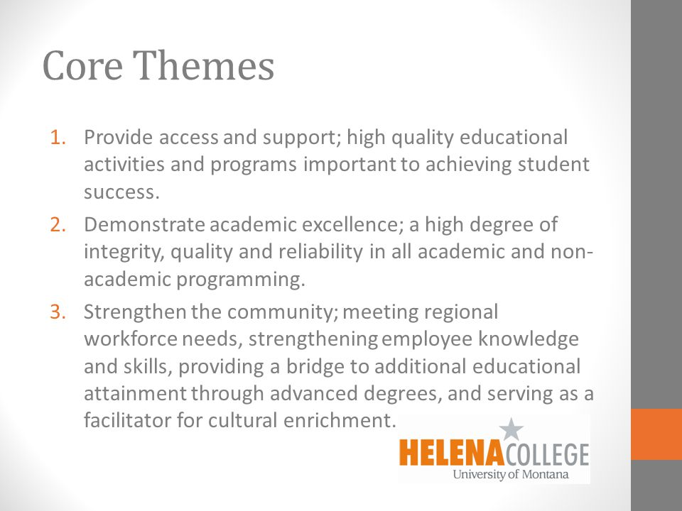 Core Themes 1.Provide access and support; high quality educational activities and programs important to achieving student success.