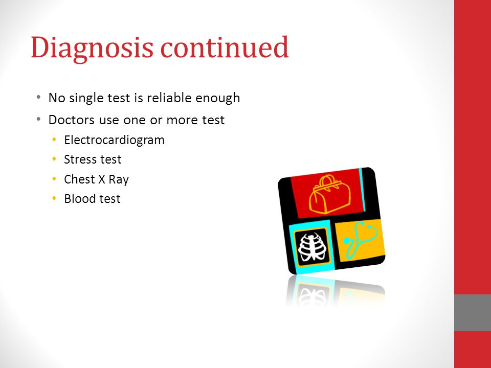 Diagnosis Diagnosis will be done using: Family medical history Risk factors Medical exam