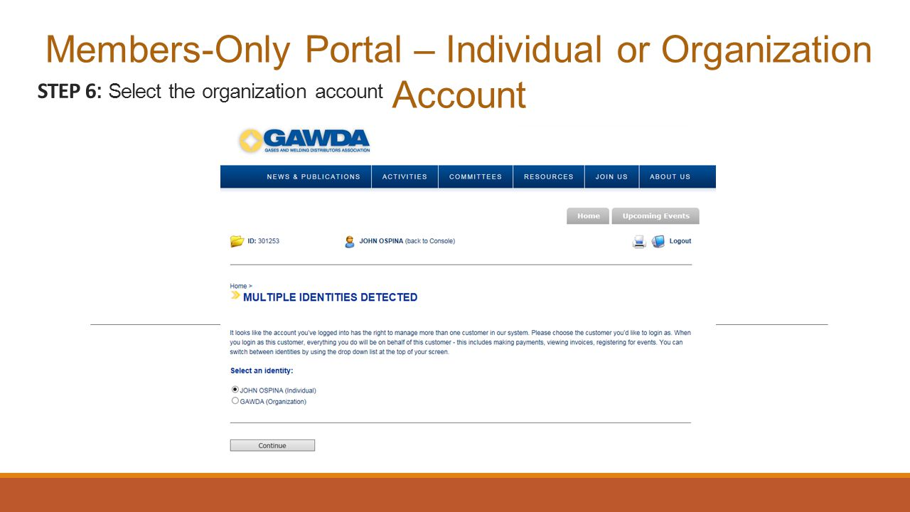 Members-Only Portal – Individual or Organization Account STEP 6 : Select the organization account