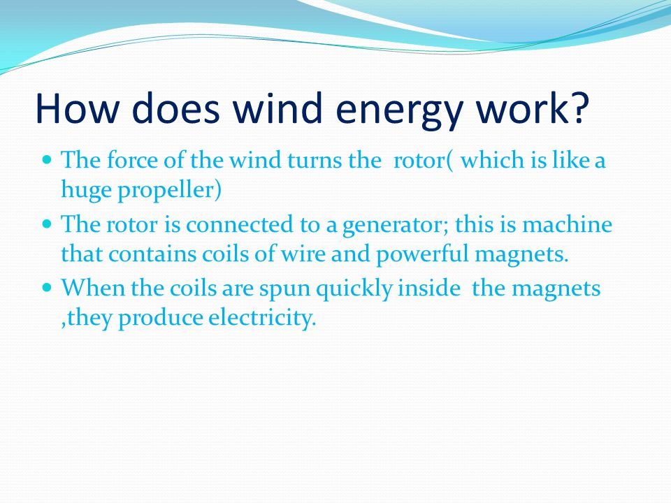 How does wind energy work.