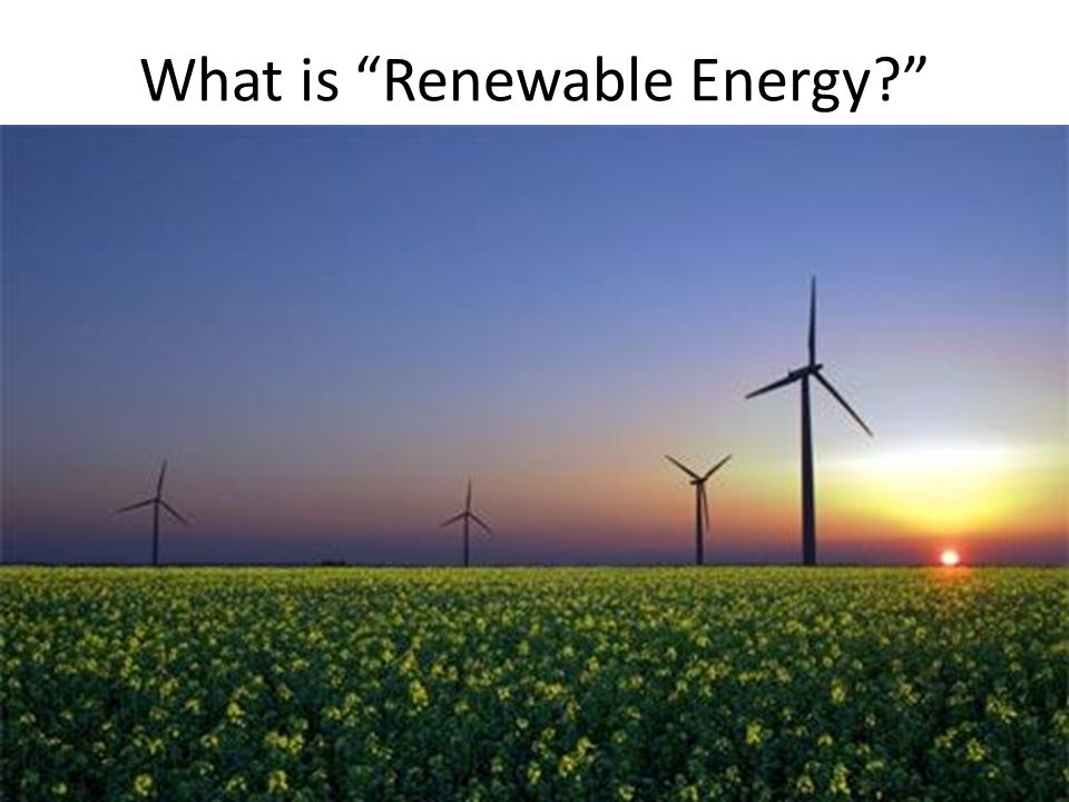 What is Renewable Energy