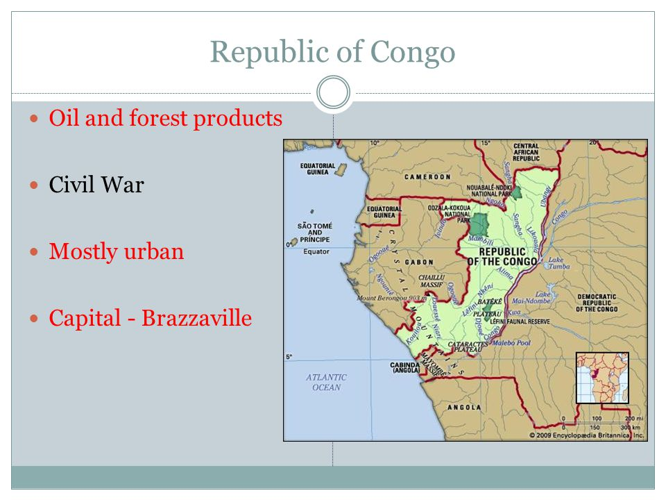 Republic of Congo Oil and forest products Civil War Mostly urban Capital - Brazzaville