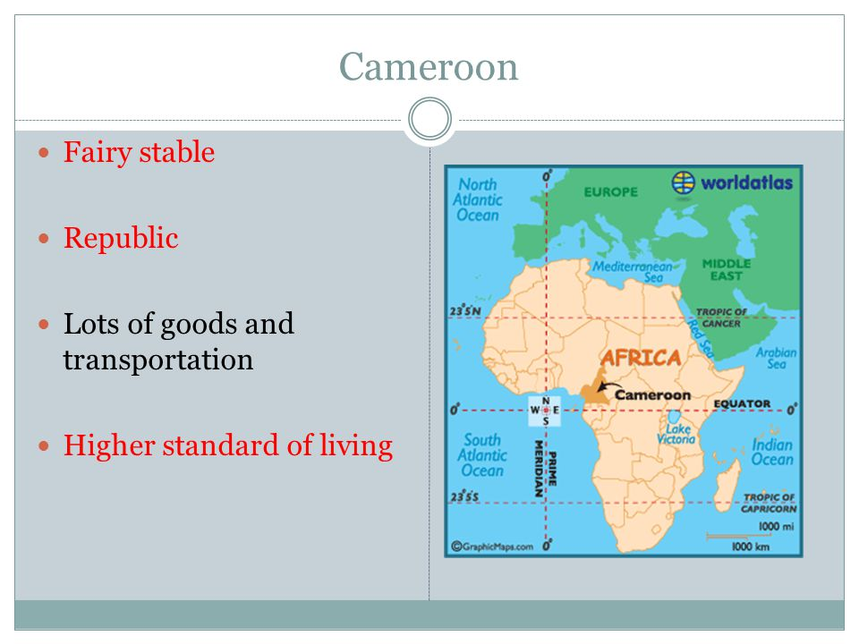 Cameroon Fairy stable Republic Lots of goods and transportation Higher standard of living