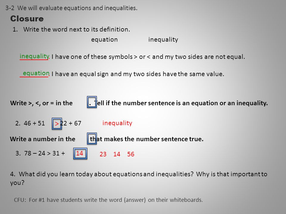 Closure 1.Write the word next to its definition. equationinequality ________.
