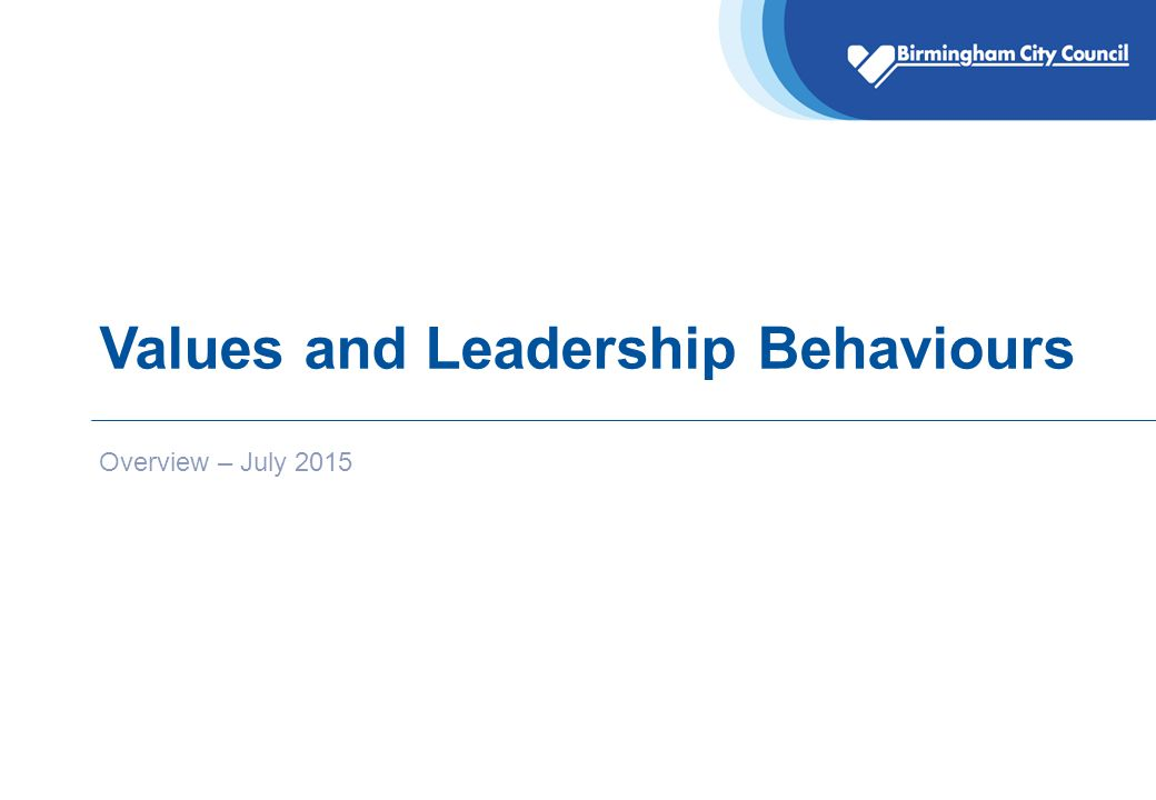 Values and Leadership Behaviours Overview – July 2015