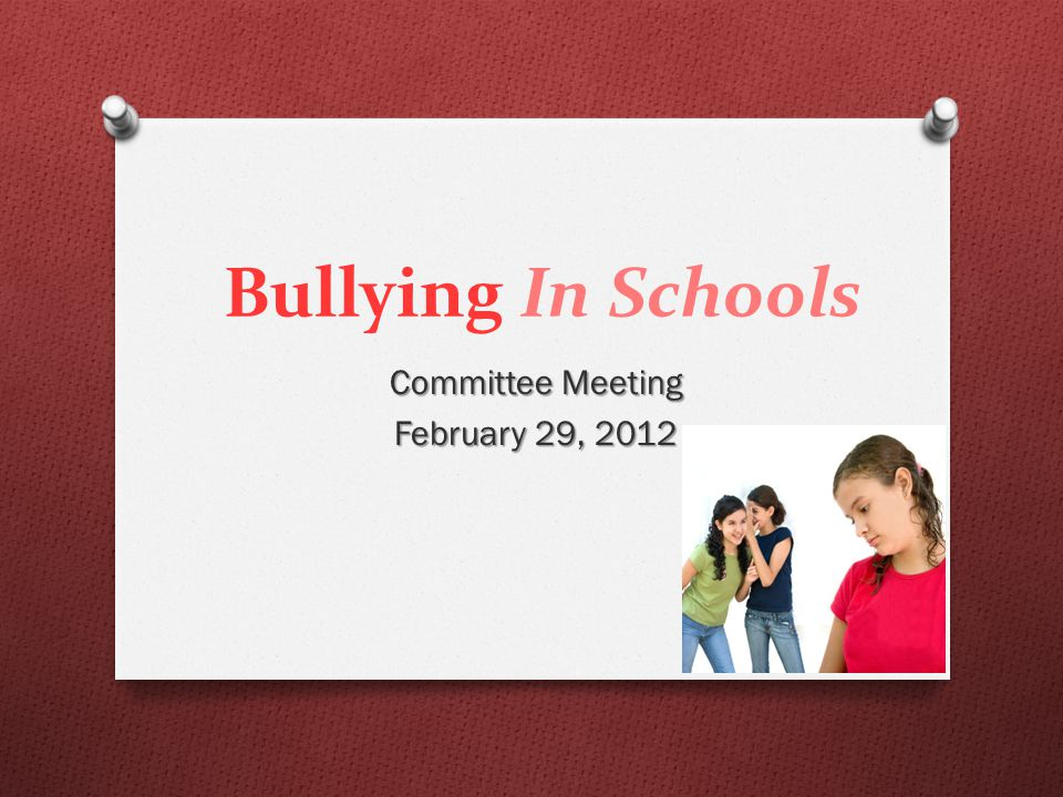Bullying In Schools Committee Meeting February 29, 2012
