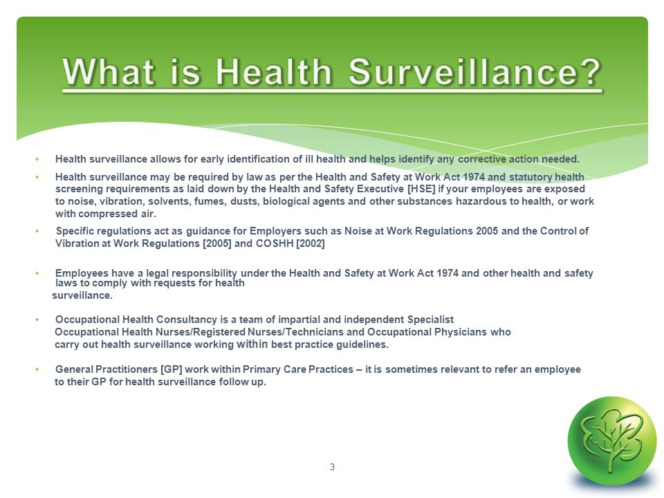 Health surveillance allows for early identification of ill health and helps identify any corrective action needed.