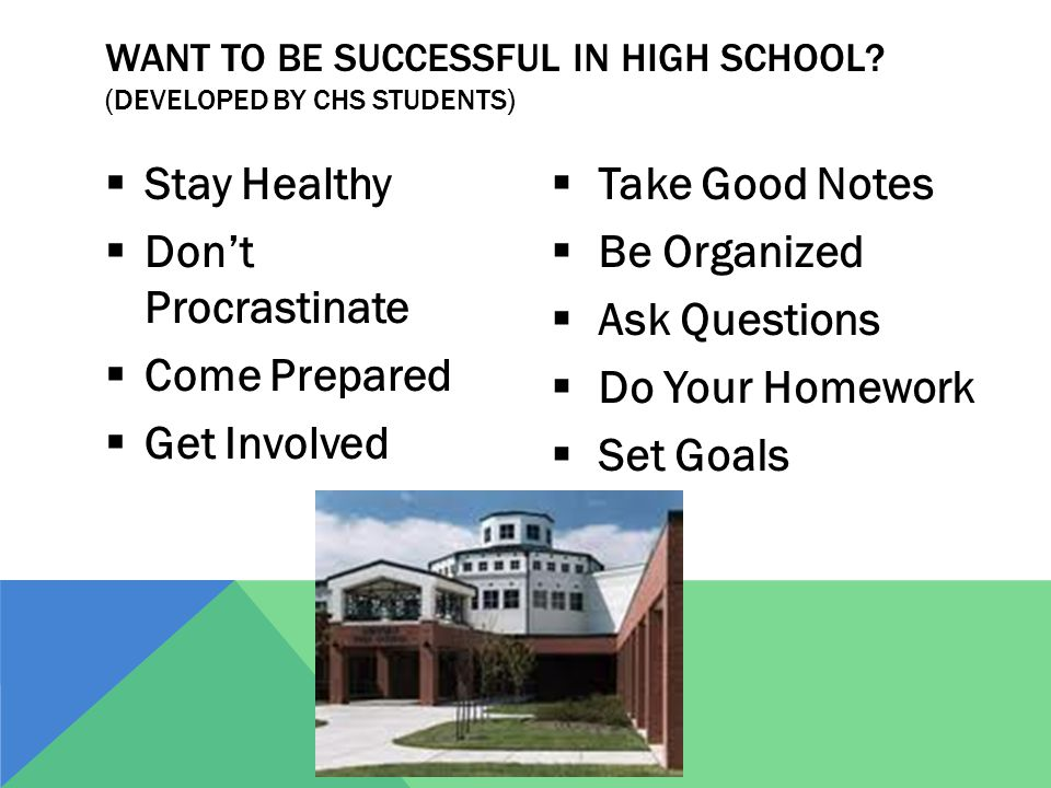 WANT TO BE SUCCESSFUL IN HIGH SCHOOL.